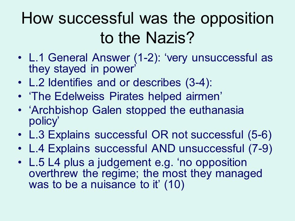 How successful was the opposition to the Nazis