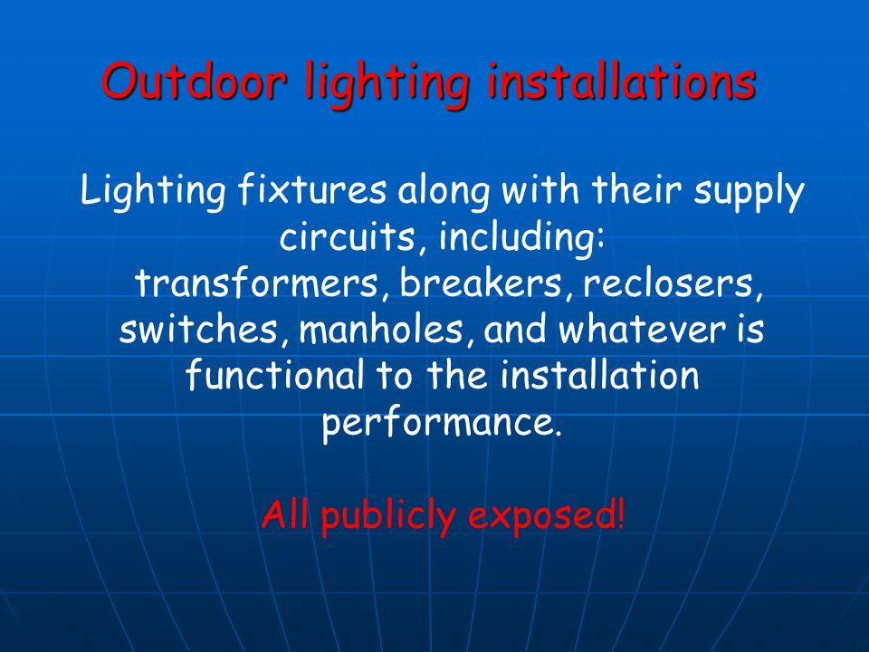 Outdoor lighting installations