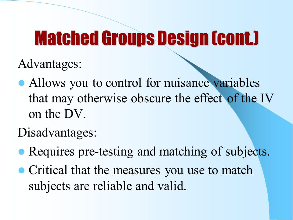 Matched Groups Design (cont.)