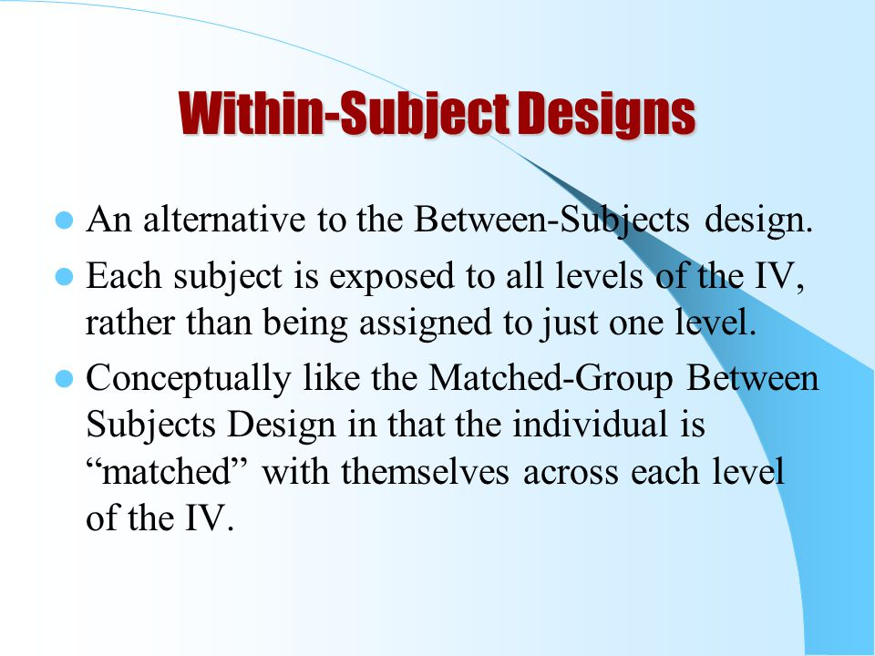 Within-Subject Designs
