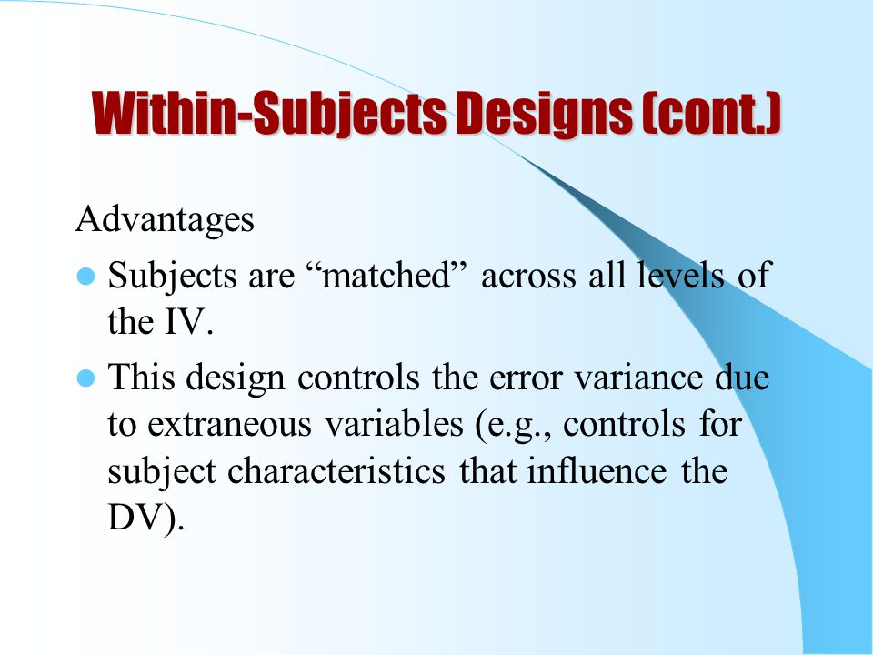 Within-Subjects Designs (cont.)