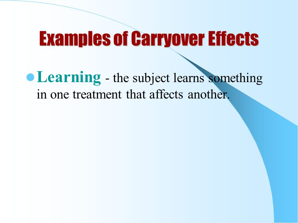 Examples of Carryover Effects