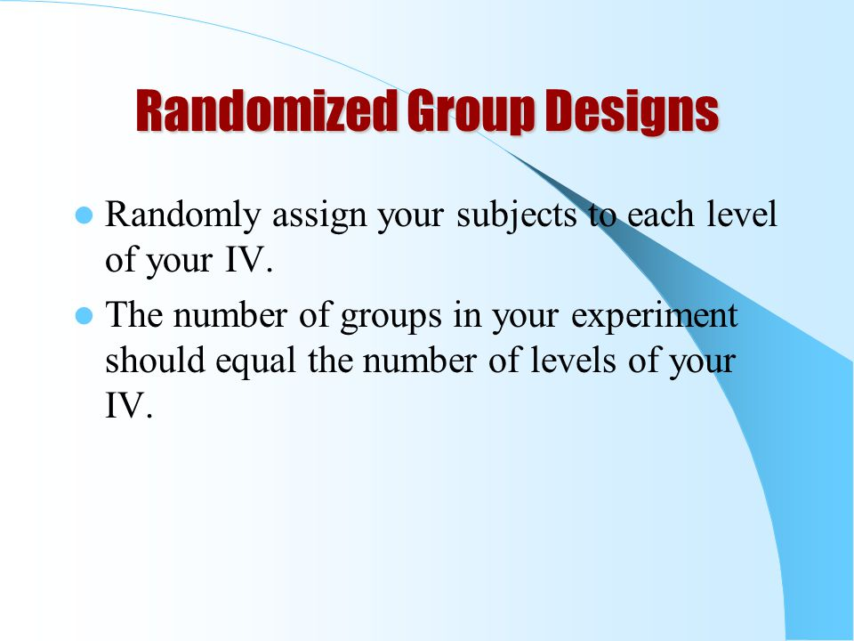 Randomized Group Designs