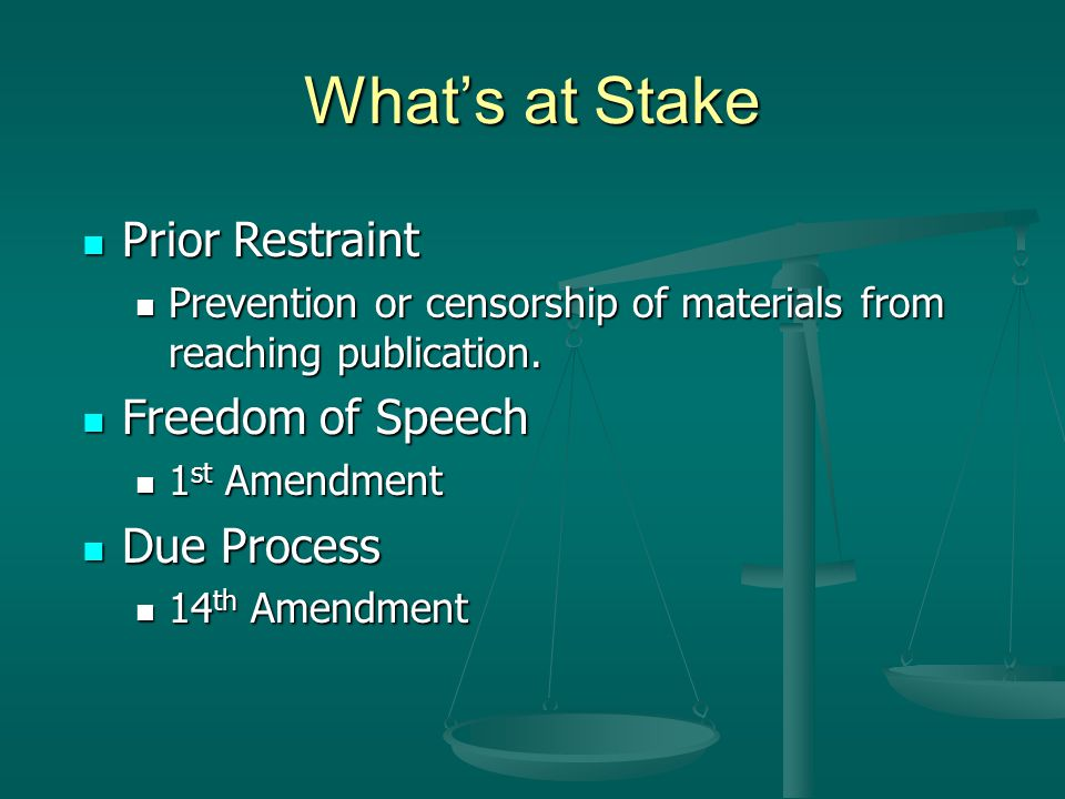 What's at Stake Prior Restraint Freedom of Speech Due Process