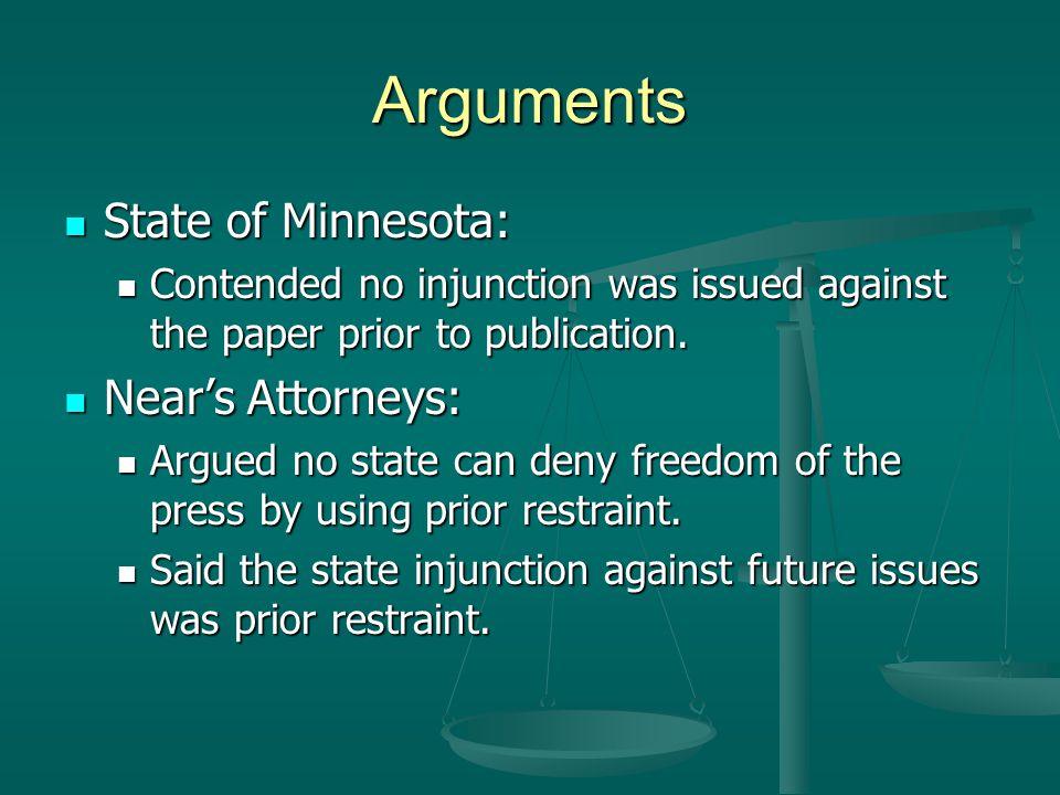 Arguments State of Minnesota: Near's Attorneys: