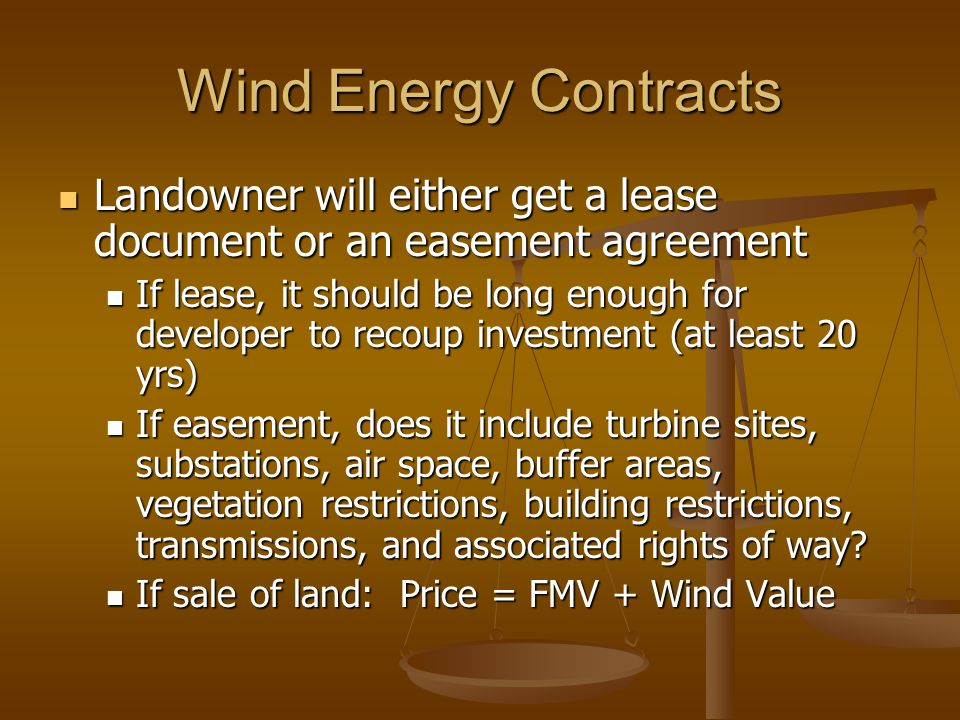 Wind Energy Contracts Landowner will either get a lease document or an easement agreement.