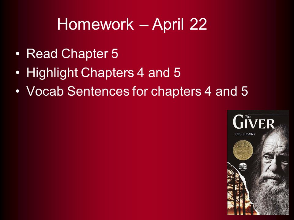 Homework – April 22 Read Chapter 5 Highlight Chapters 4 and 5
