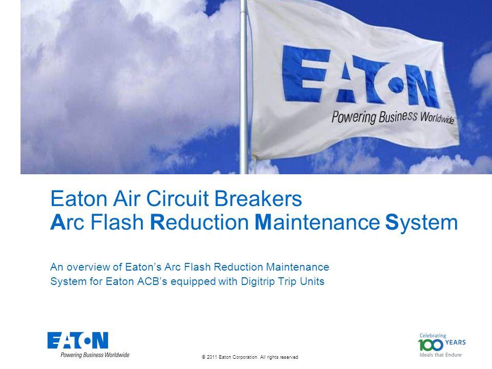 Eaton Air Circuit Breakers Arc Flash Reduction Maintenance System