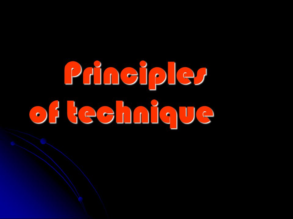 Principles of technique