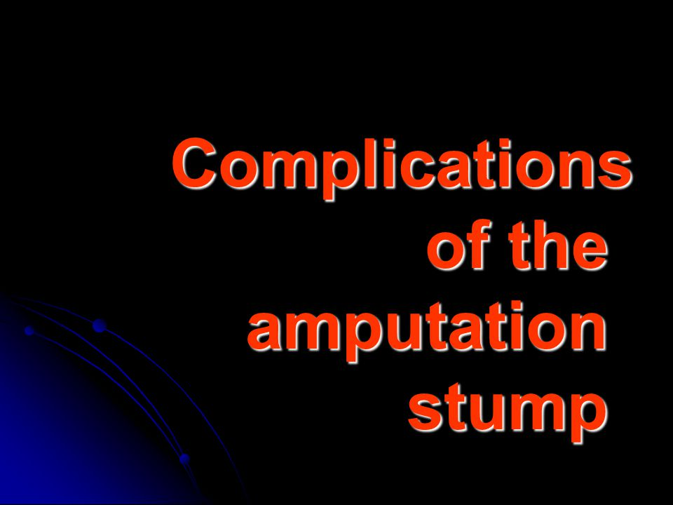 Complications of the amputation stump