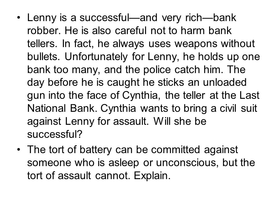 Lenny is a successful—and very rich—bank robber