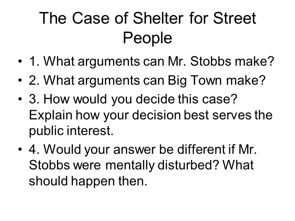 The Case of Shelter for Street People