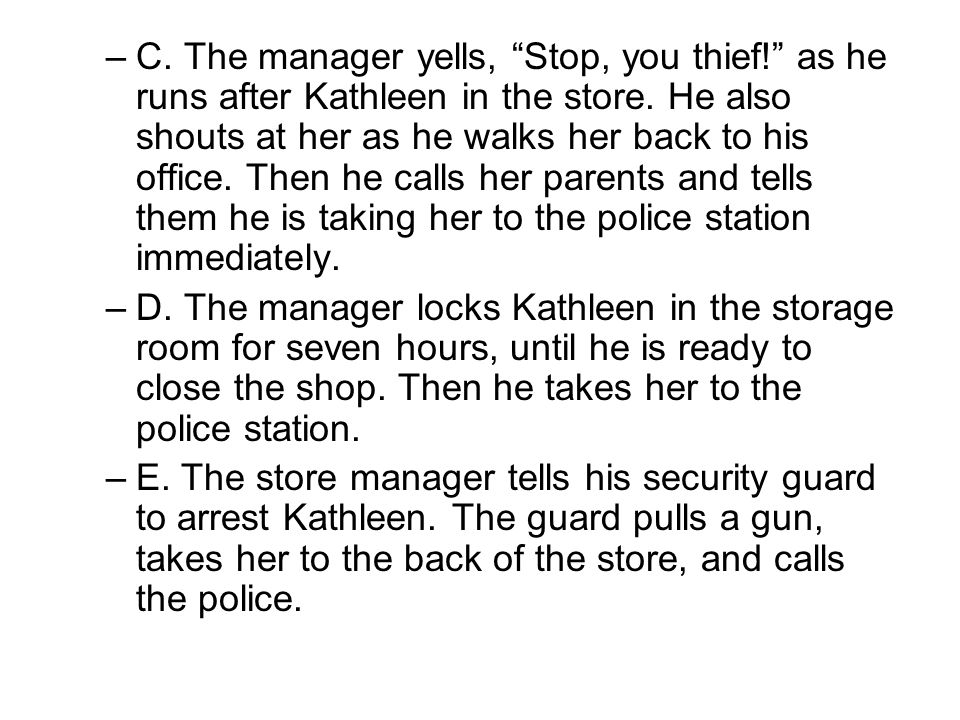 C. The manager yells, Stop, you thief