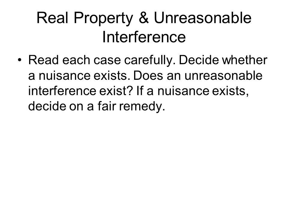 Real Property & Unreasonable Interference