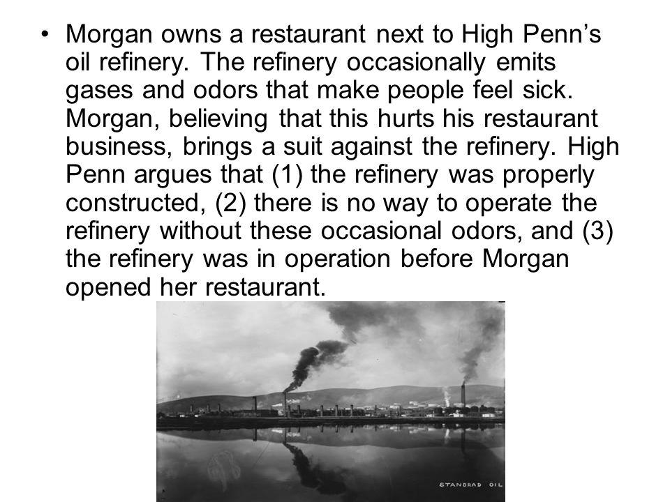 Morgan owns a restaurant next to High Penn's oil refinery