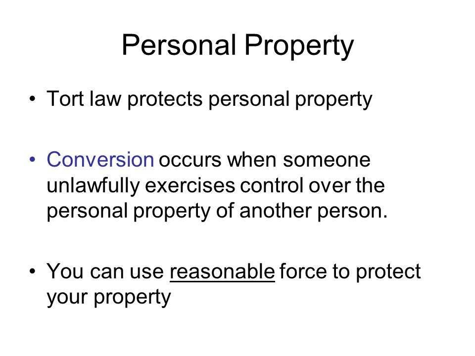Personal Property Tort law protects personal property