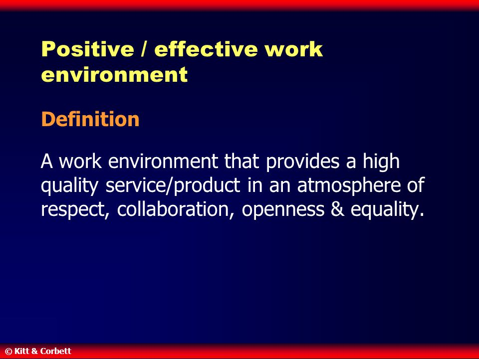 Positive / effective work environment