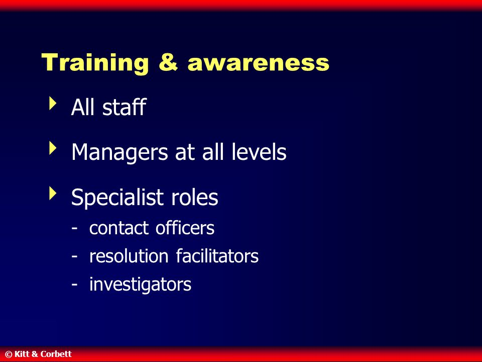 Training & awareness All staff Managers at all levels Specialist roles