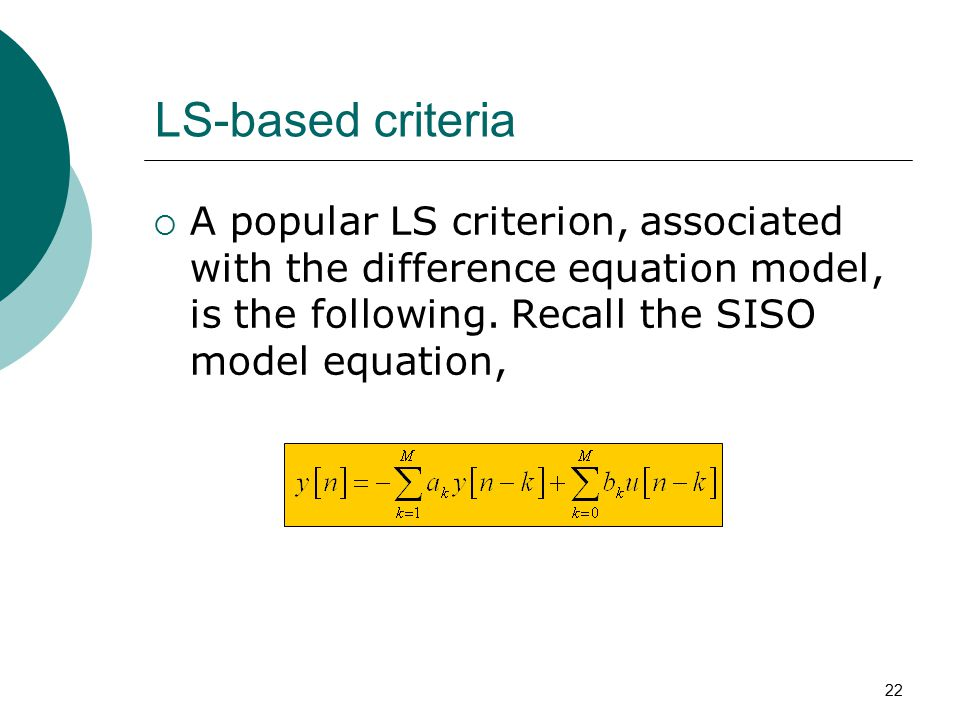 LS-based criteria A popular LS criterion, associated with the difference equation model, is the following.