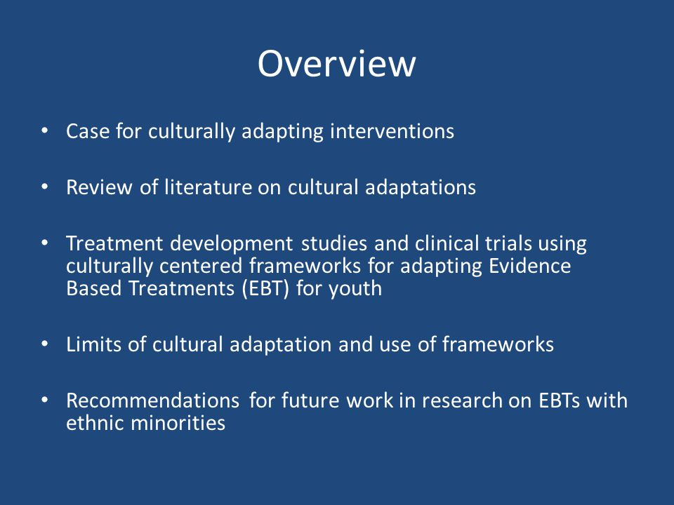 Overview Case for culturally adapting interventions