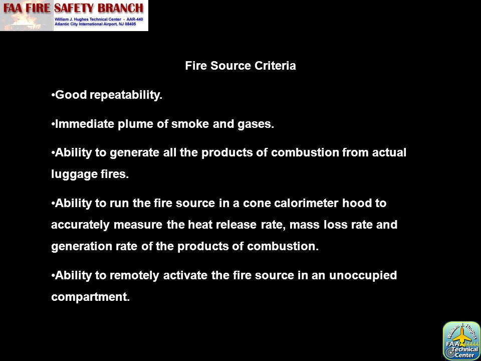 Fire Source Criteria Good repeatability. Immediate plume of smoke and gases.