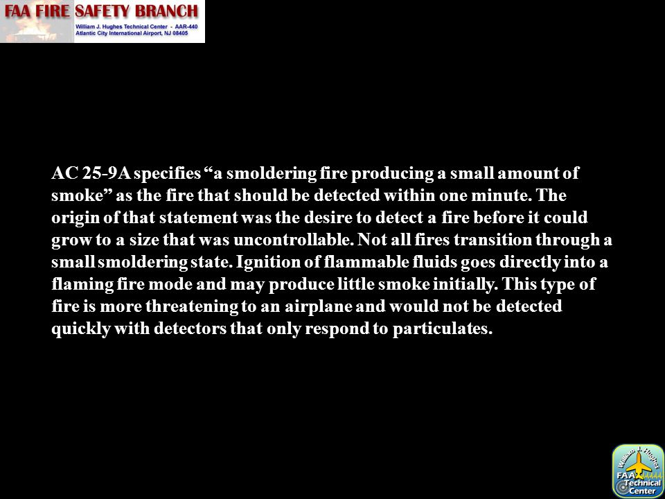 AC 25-9A specifies a smoldering fire producing a small amount of smoke as the fire that should be detected within one minute.