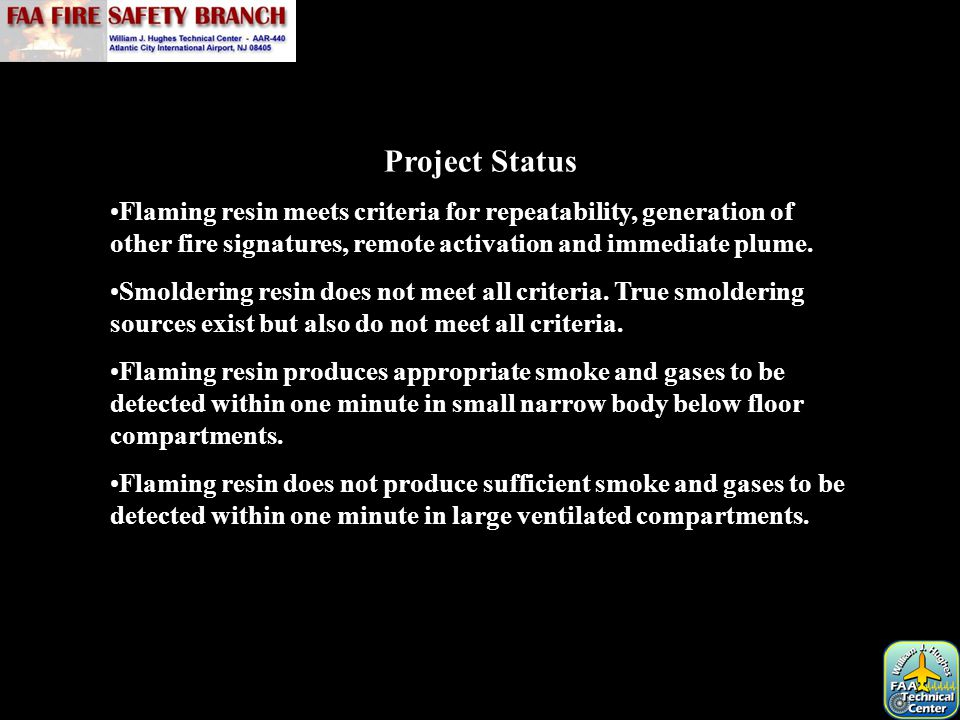 Project Status Flaming resin meets criteria for repeatability, generation of other fire signatures, remote activation and immediate plume.