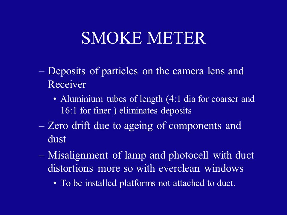 SMOKE METER Deposits of particles on the camera lens and Receiver