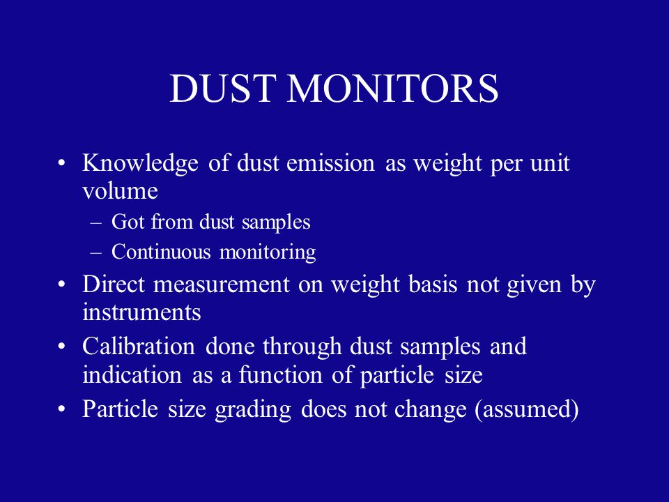 DUST MONITORS Knowledge of dust emission as weight per unit volume