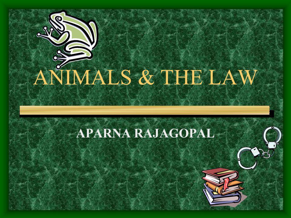 ANIMALS & THE LAW APARNA RAJAGOPAL