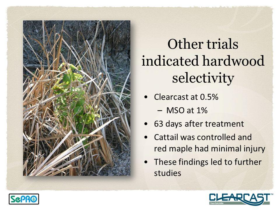 Other trials indicated hardwood selectivity