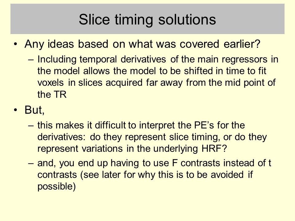 Slice timing solutions