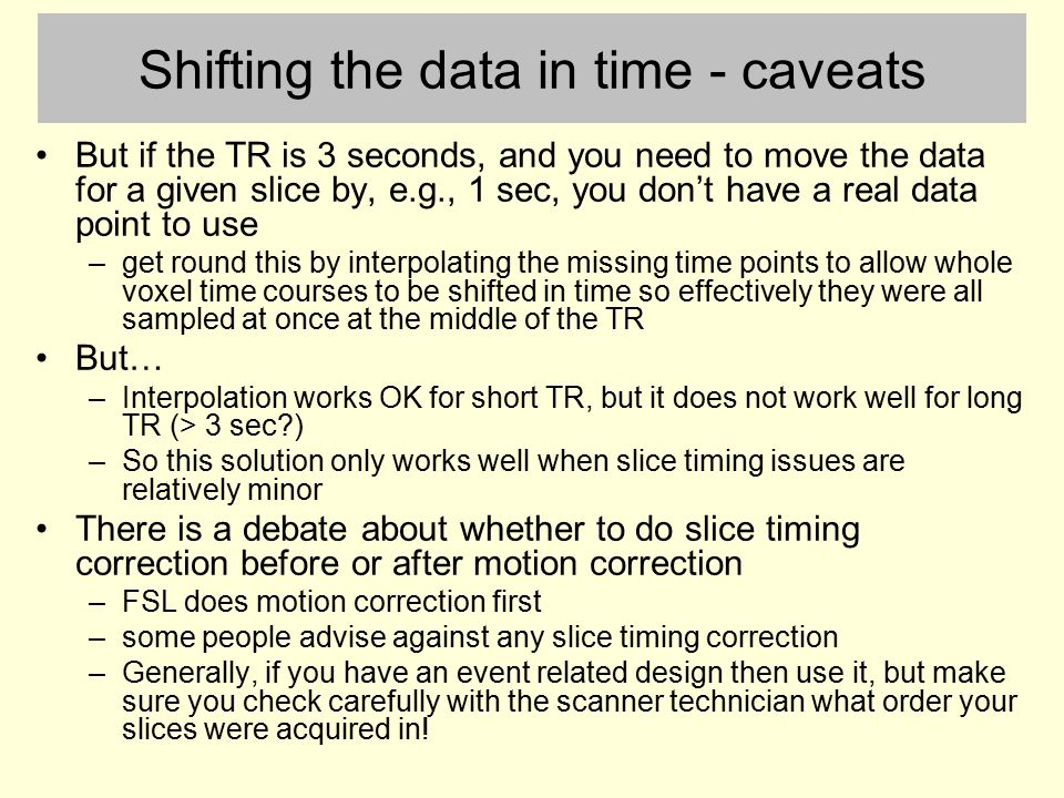 Shifting the data in time - caveats