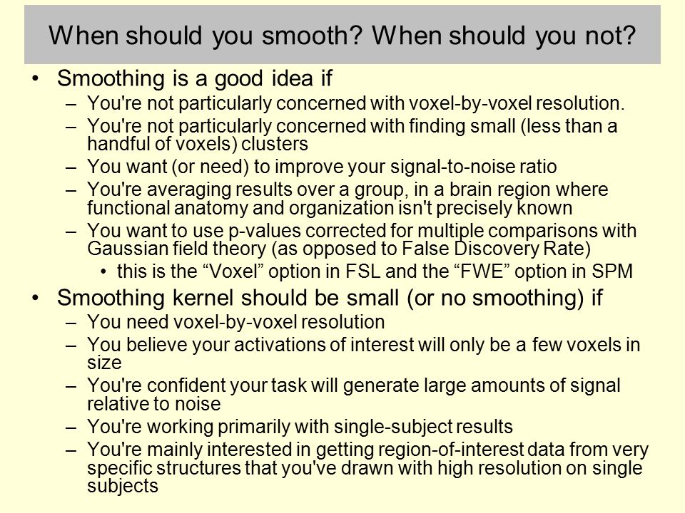 When should you smooth When should you not