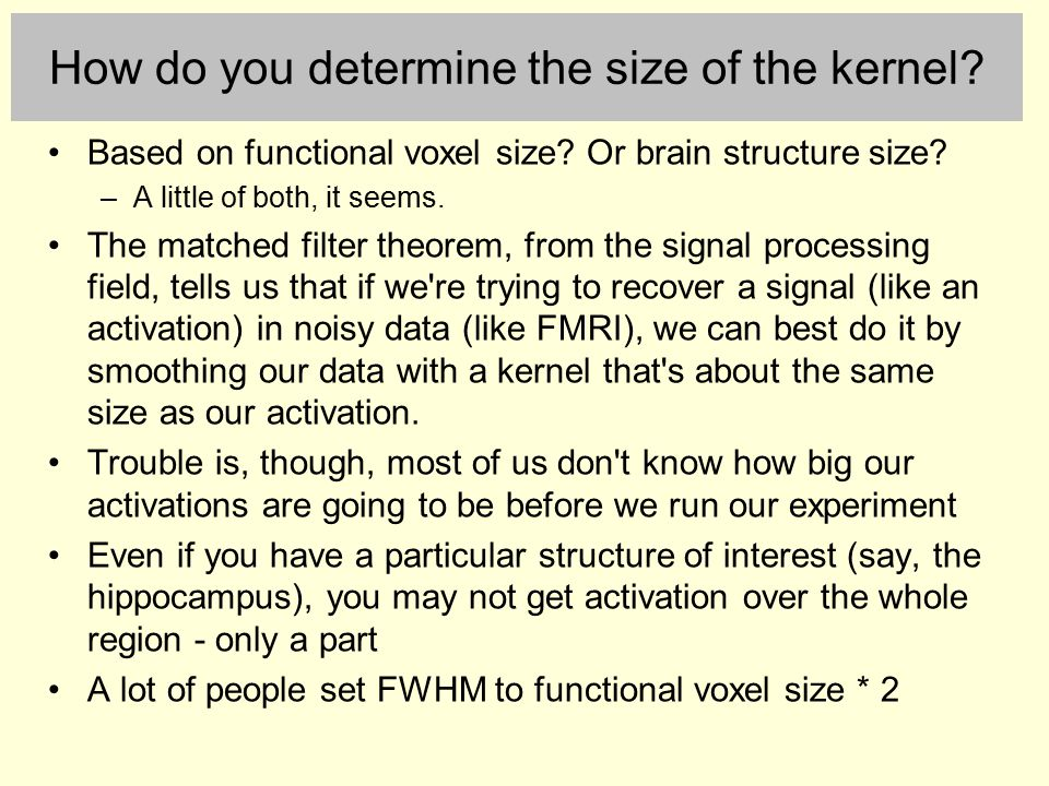 How do you determine the size of the kernel