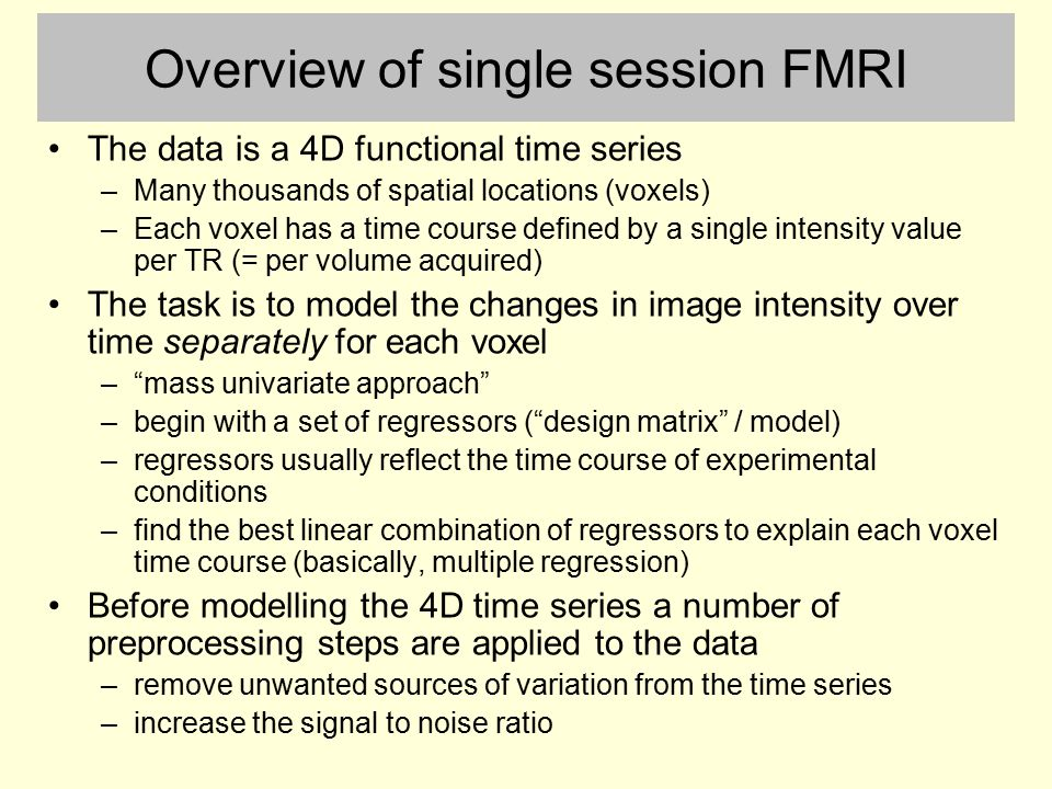 Overview of single session FMRI