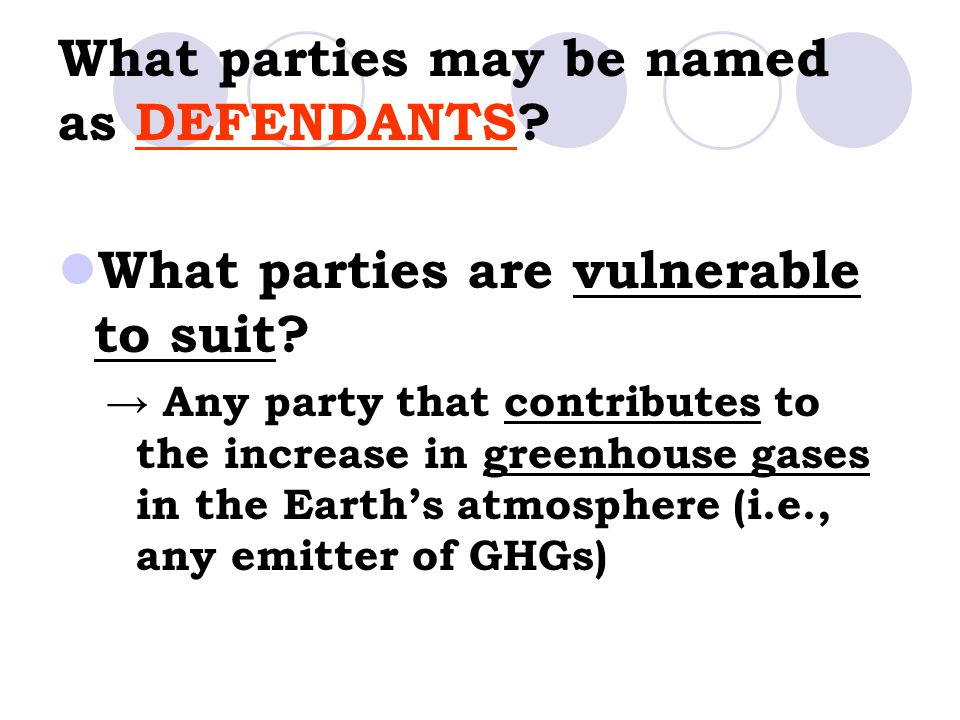 What parties may be named as DEFENDANTS