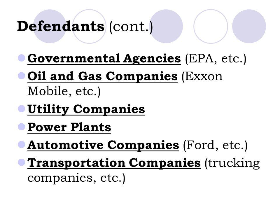 Defendants (cont.) Governmental Agencies (EPA, etc.)
