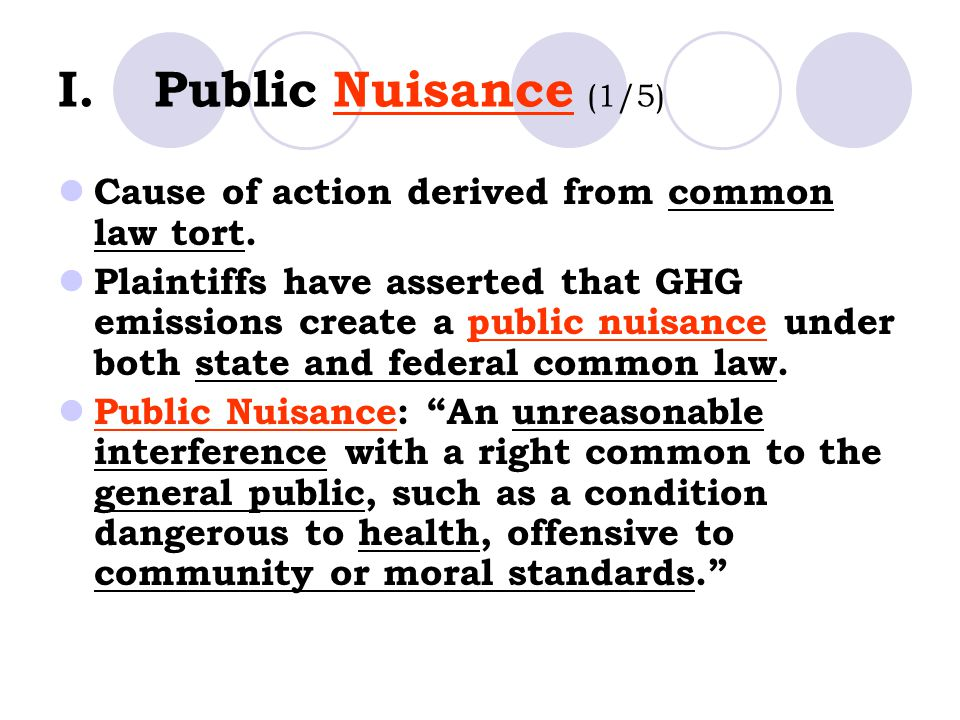 I. Public Nuisance (1/5) Cause of action derived from common law tort.