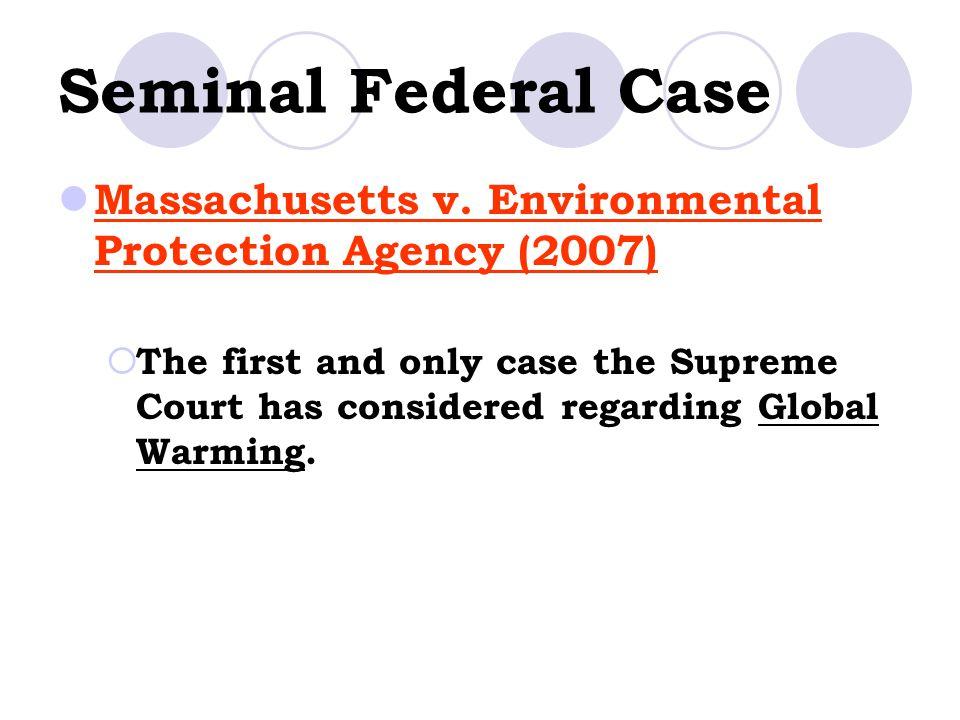 Seminal Federal Case Massachusetts v. Environmental Protection Agency (2007)