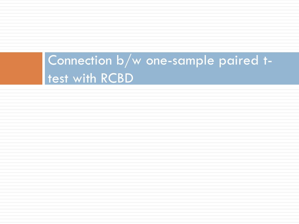 Connection b/w one-sample paired t-test with RCBD