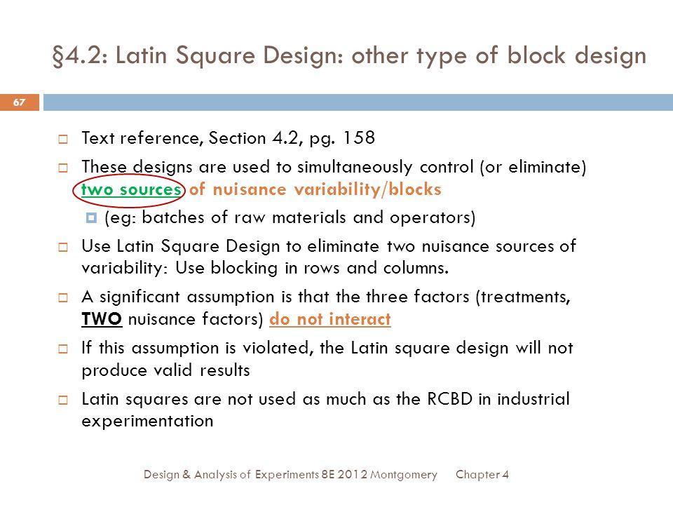§4.2: Latin Square Design: other type of block design
