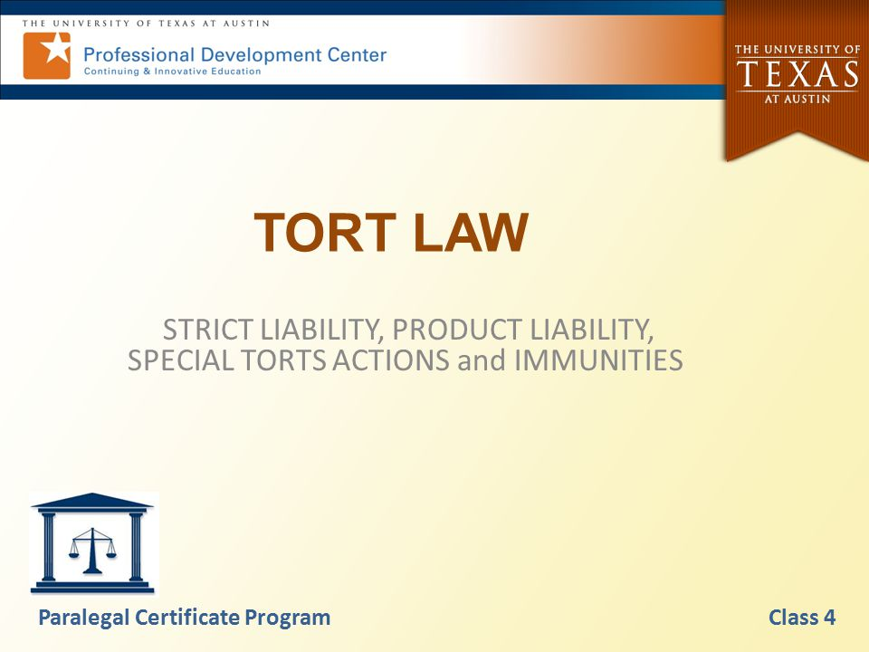 TORT LAW STRICT LIABILITY, PRODUCT LIABILITY, SPECIAL TORTS ACTIONS and IMMUNITIES.