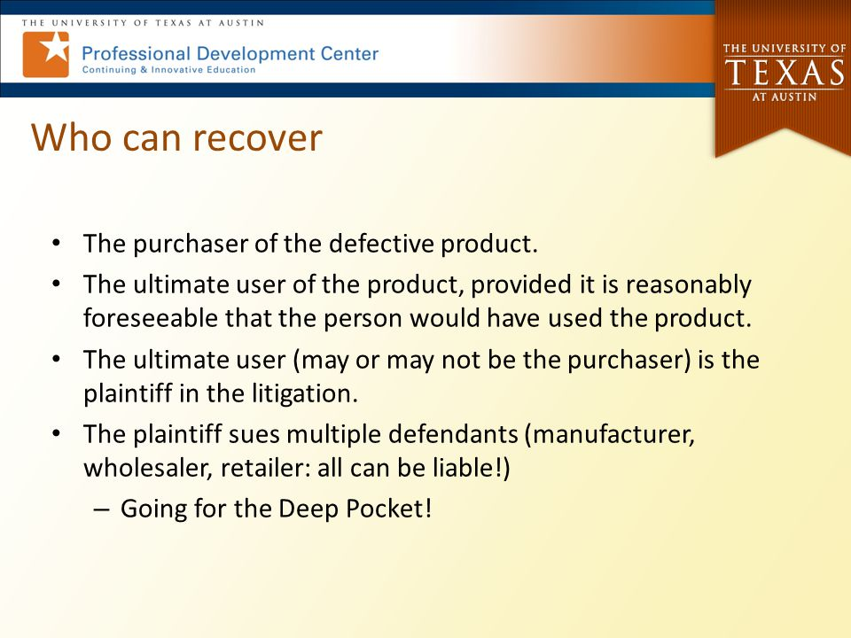 Who can recover The purchaser of the defective product.