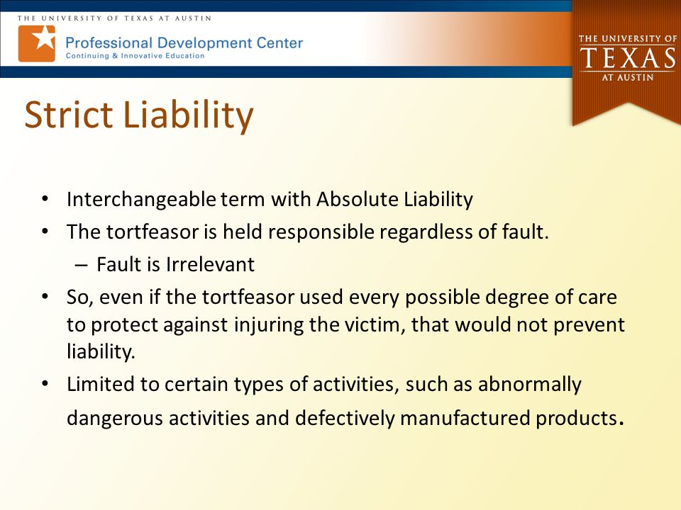 Strict Liability Interchangeable term with Absolute Liability