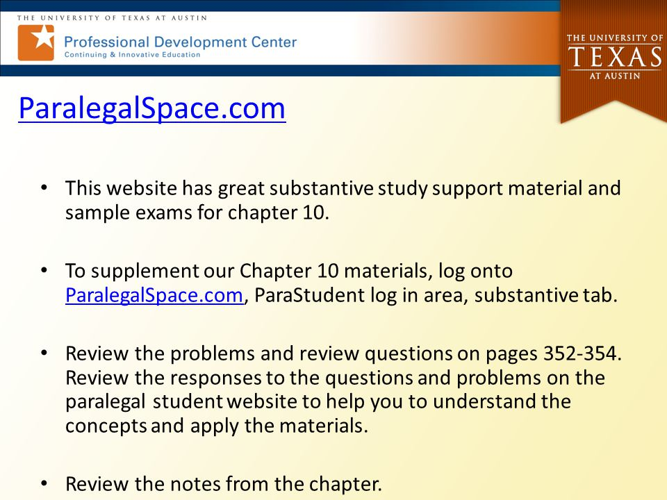 ParalegalSpace.com This website has great substantive study support material and sample exams for chapter 10.