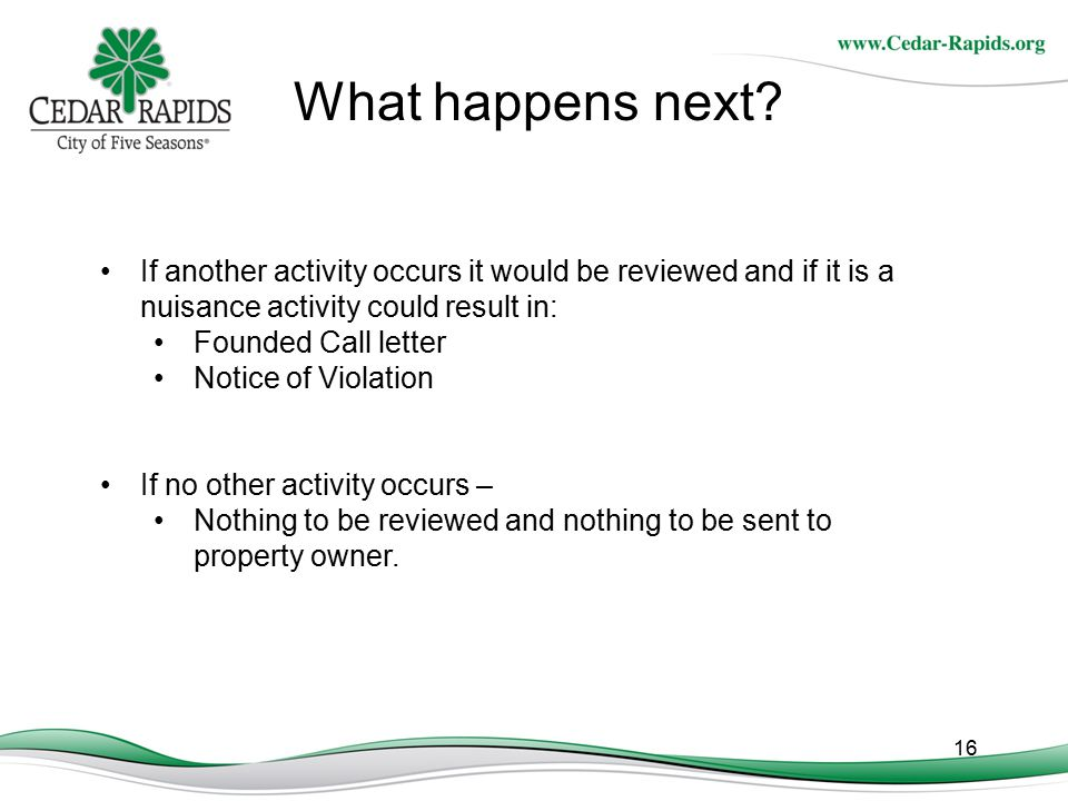 What happens next If another activity occurs it would be reviewed and if it is a nuisance activity could result in: