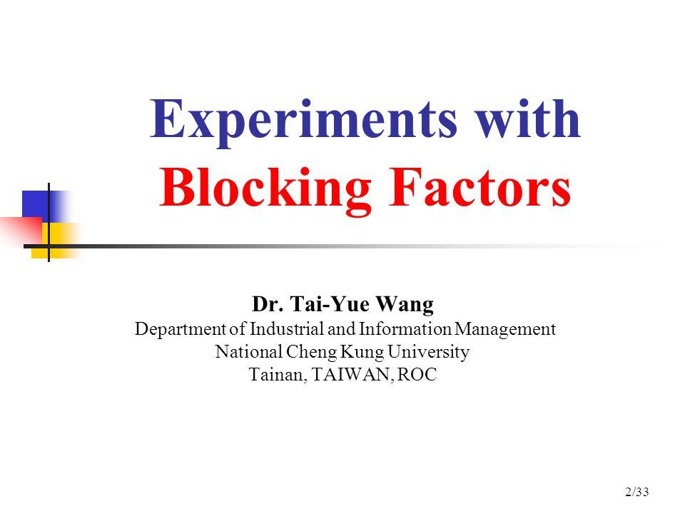 Experiments with Blocking Factors