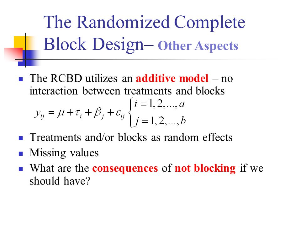The Randomized Complete Block Design– Other Aspects
