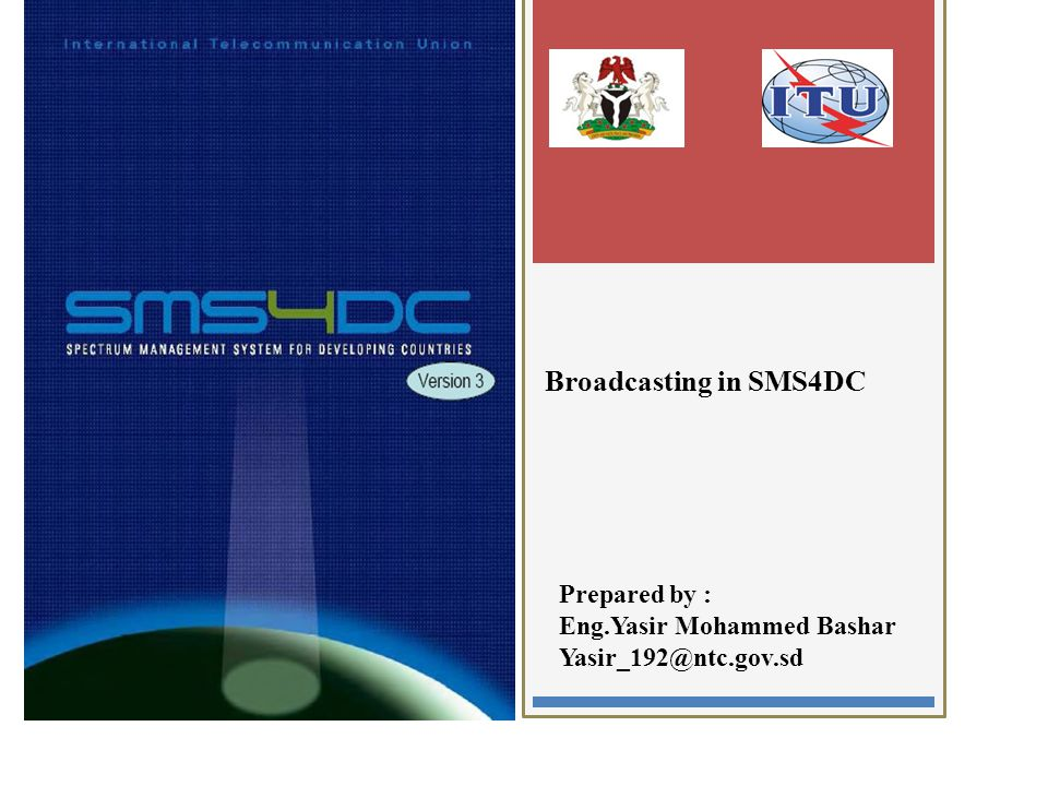 Broadcasting in SMS4DC Prepared by : Eng.Yasir Mohammed Bashar